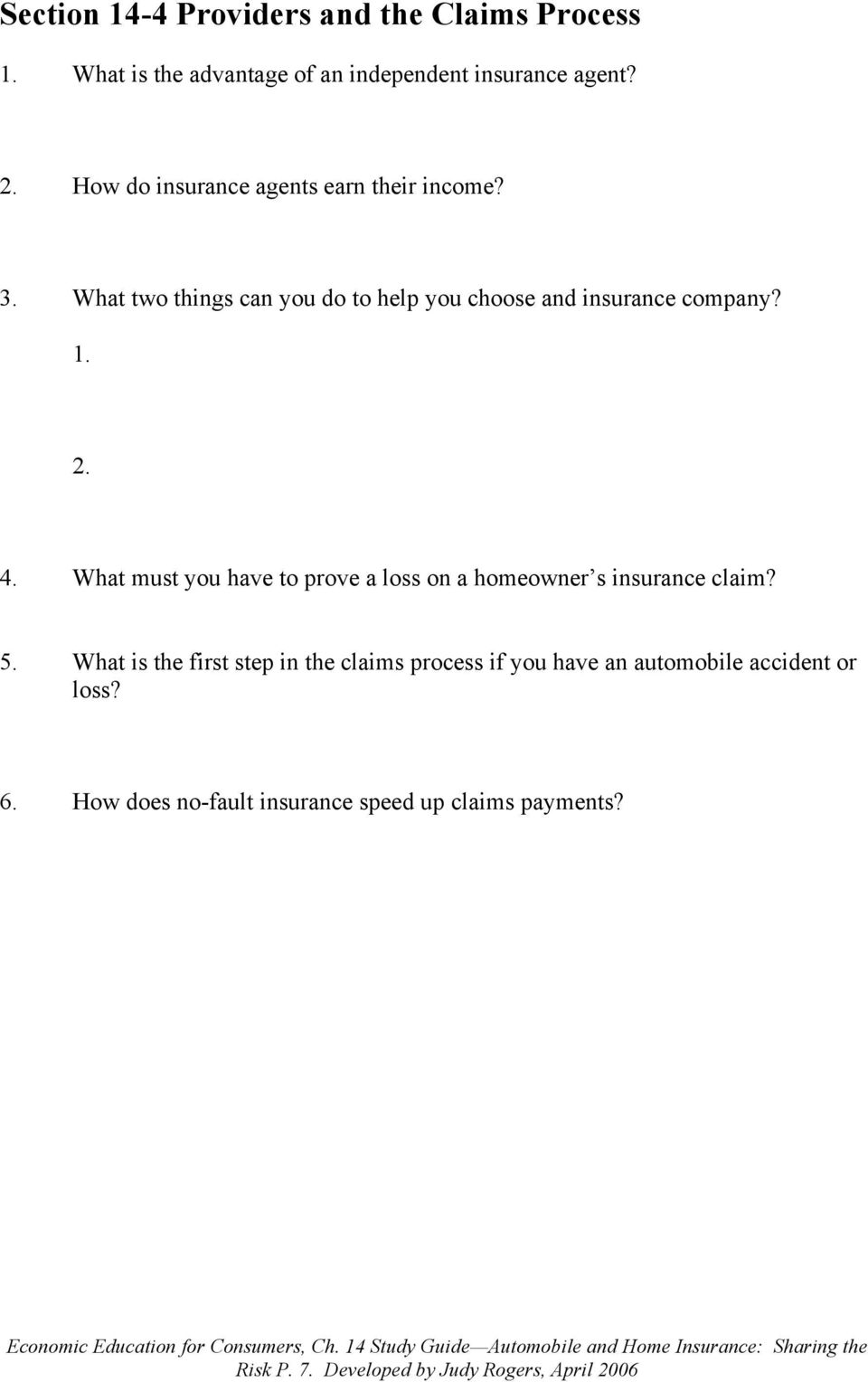 What must you have to prove a loss on a homeowner s insurance claim? 5.
