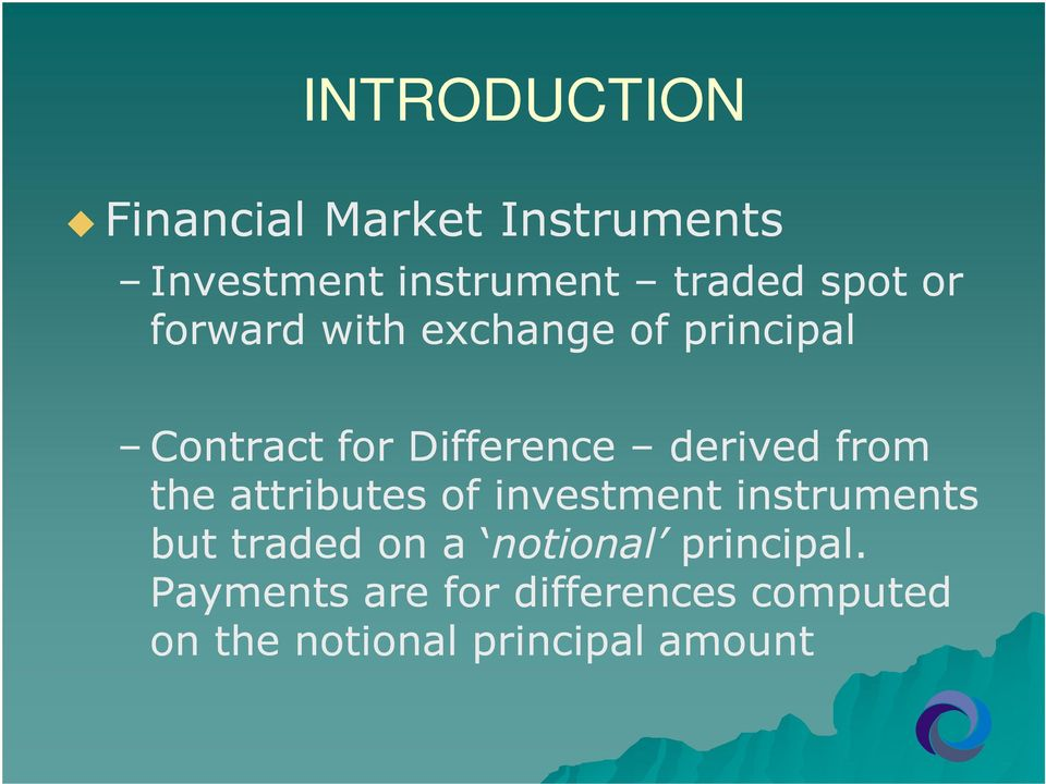 from the attributes of investment instruments but traded on a notional