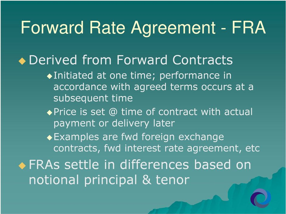 of contract with actual payment or delivery later Examples are fwd foreign exchange