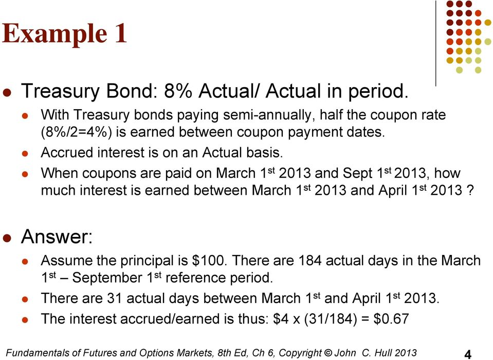 Accrued interest is on an Actual basis.