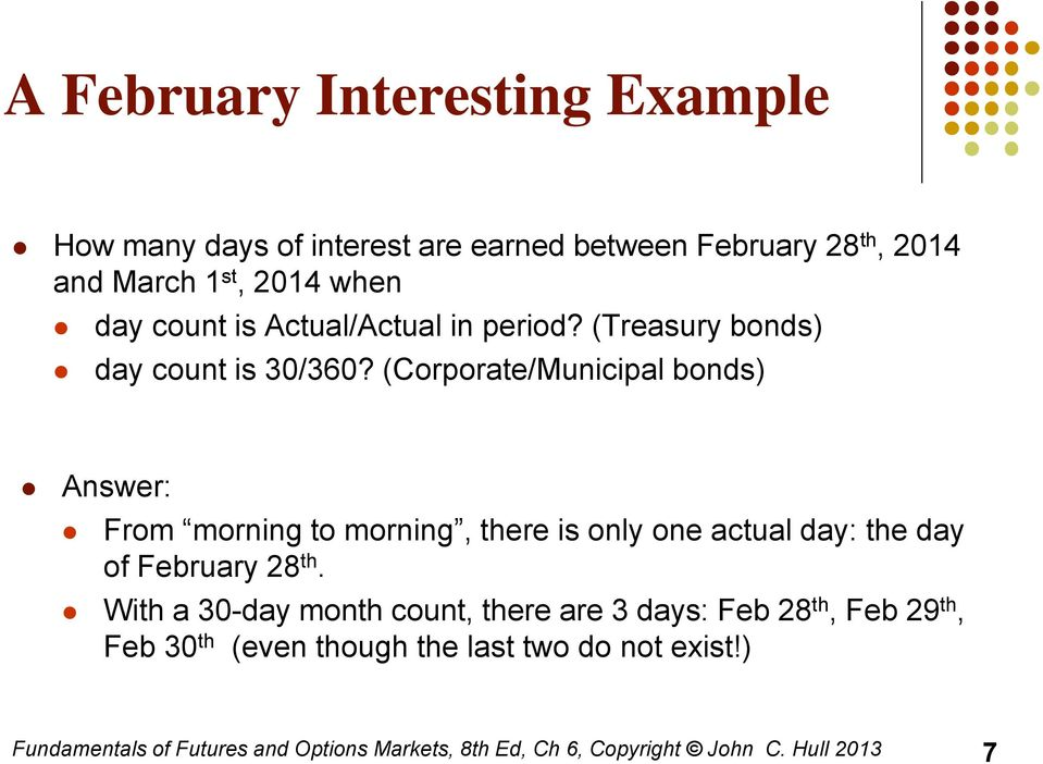 (Corporate/Municipal bonds) Answer: From morning to morning, there is only one actual day: the day of