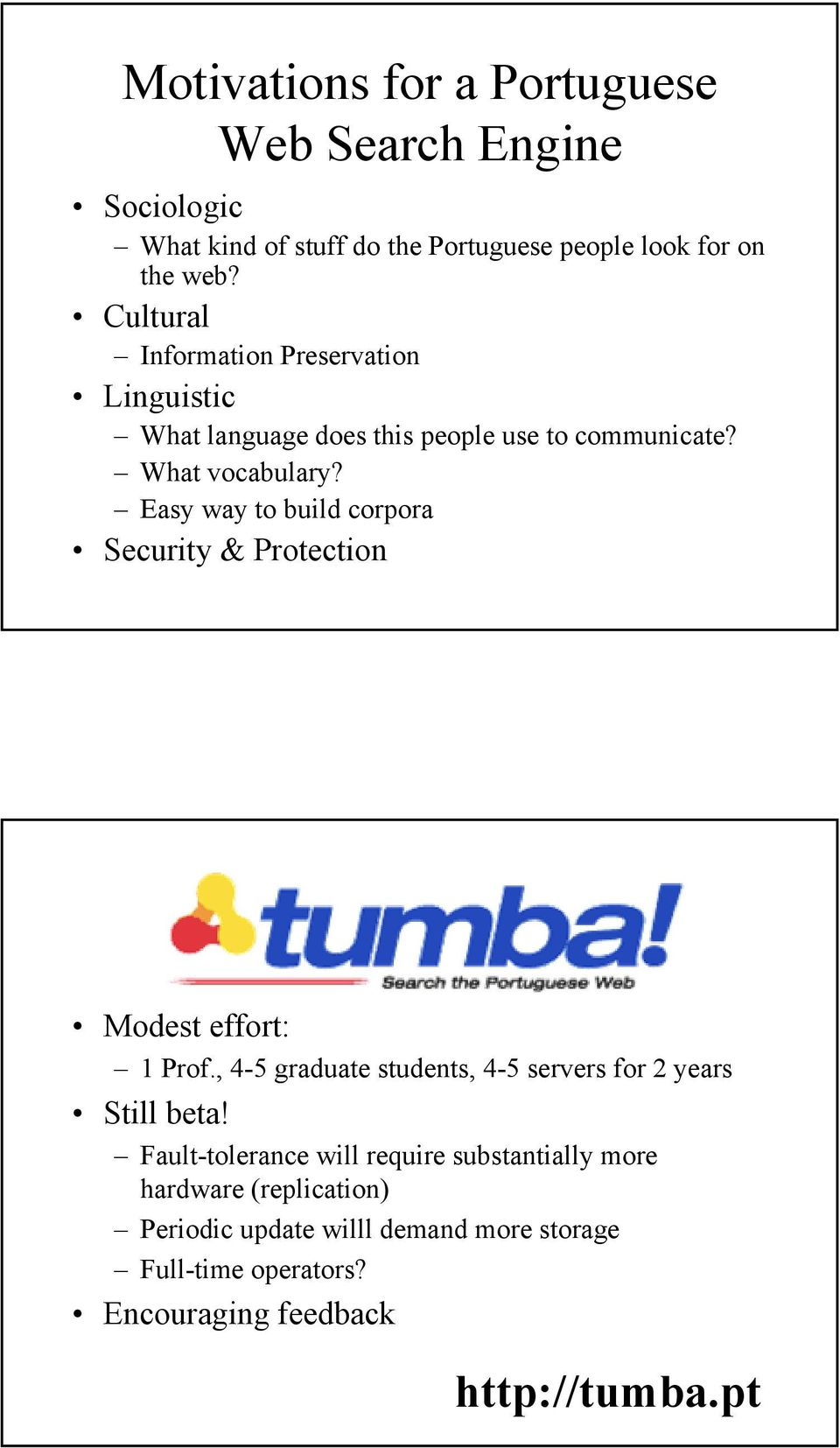 Easy way to build corpora Security & Protection Tumba! Modest effort: 1 Prof.