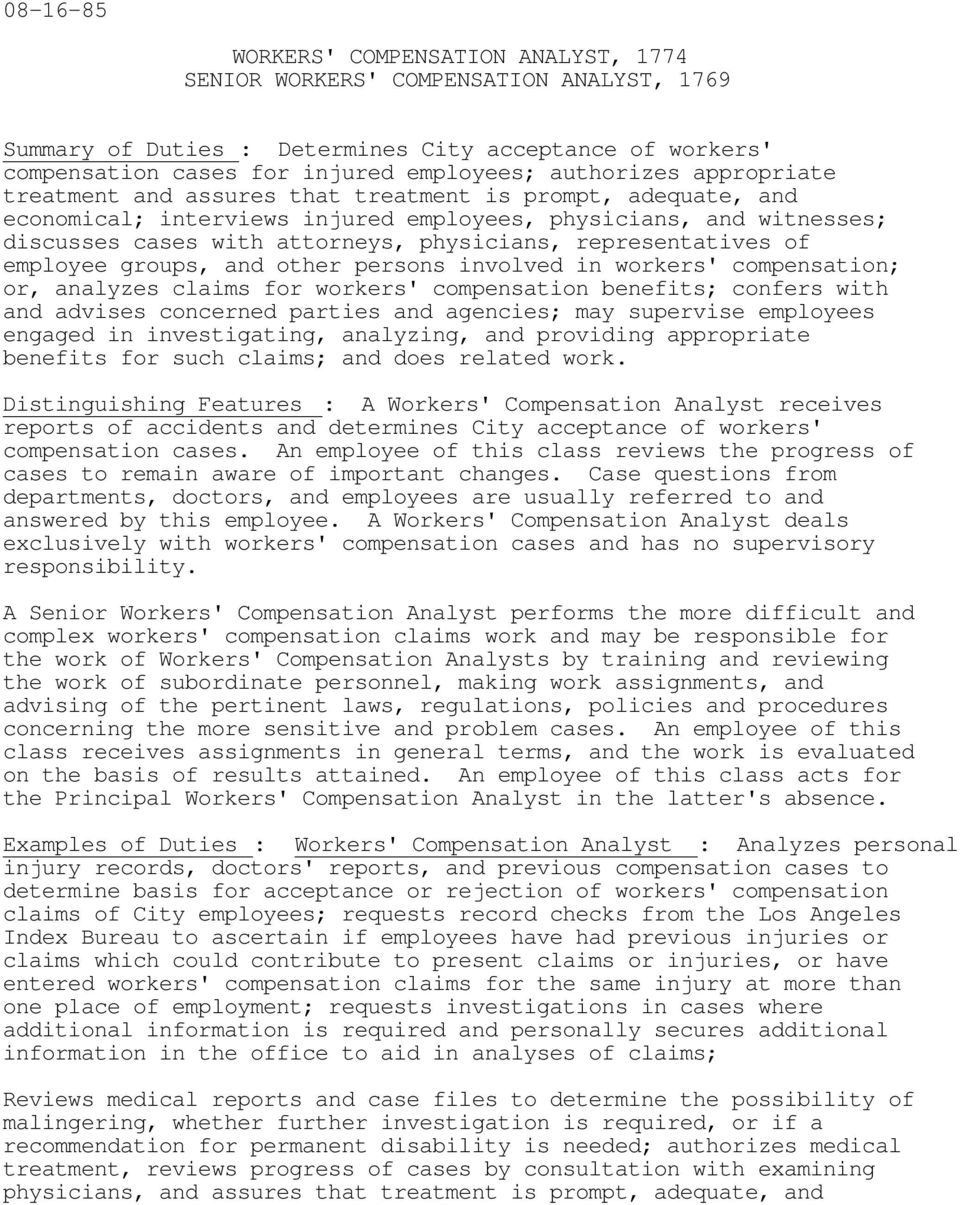 prsons involvd in workrs' compnsation; or, analyzs claims for workrs' compnsation bnfits; confrs with and adviss concrnd partis and agncis; may suprvis mploys ngagd in invstigating, analyzing, and