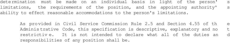 As providd in Civil Srvic Commission Rul 2.5 and Sction 4.