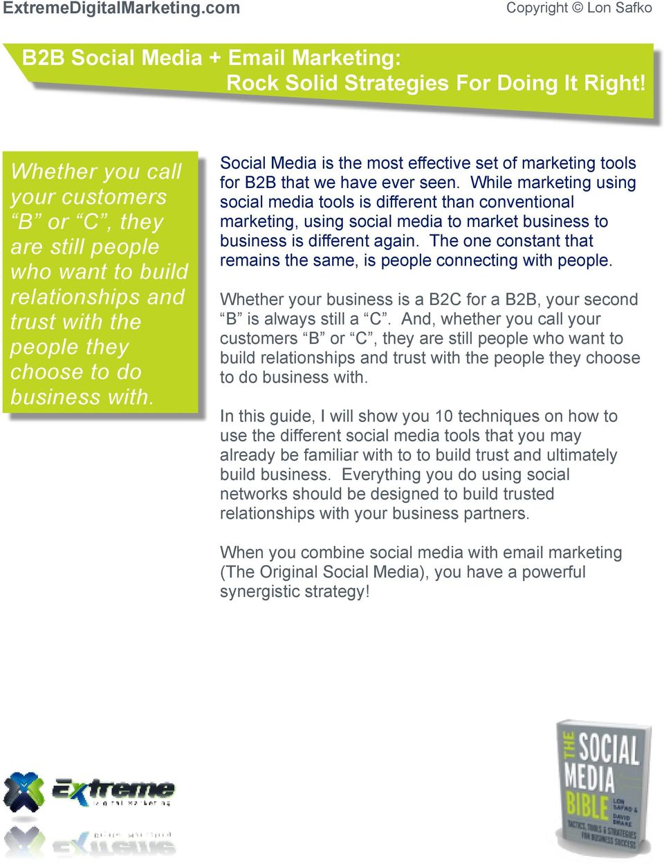 Social Media is the most effective set of marketing tools for B2B that we have ever seen.