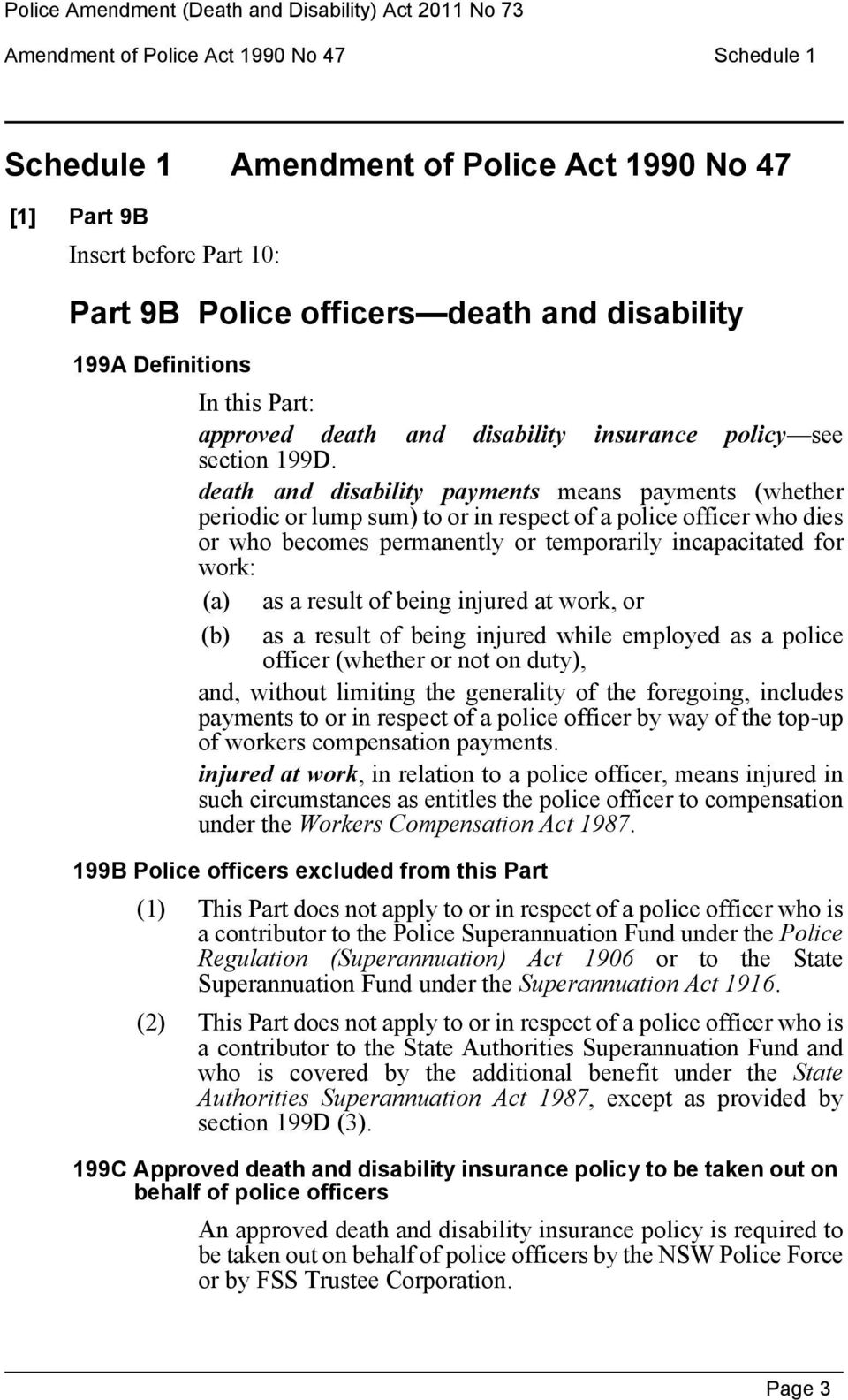 death and disability payments means payments (whether periodic or lump sum) to or in respect of a police officer who dies or who becomes permanently or temporarily incapacitated for work: (a) as a