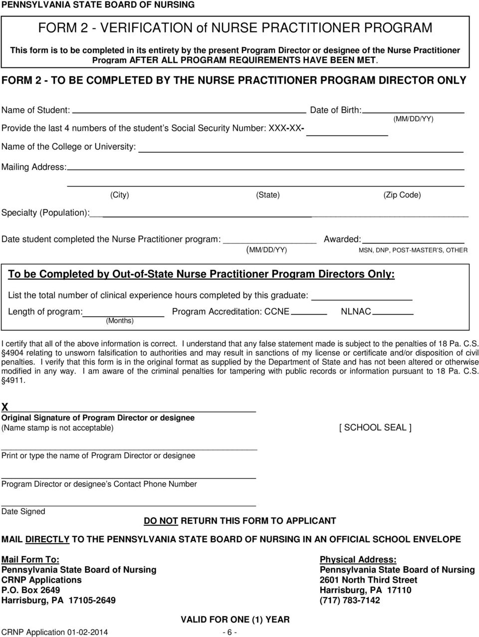FORM 2 - TO BE COMPLETED BY THE NURSE PRACTITIONER PROGRAM DIRECTOR ONLY Name of Student: Provide the last 4 numbers of the student s Social Security Number: XXX-XX- Name of the College or