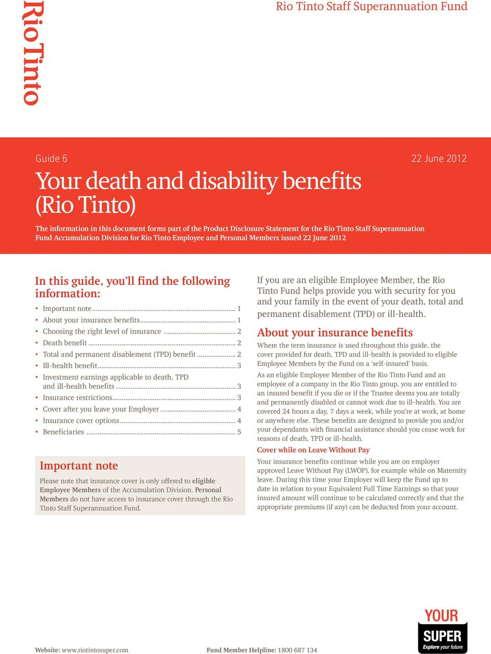 .. 1 About your insurance benefits... 1 Choosing the right level of insurance... 2 Death benefit... 2 Total and permanent disablement (TPD) benefit... 2 Ill-health benefit.