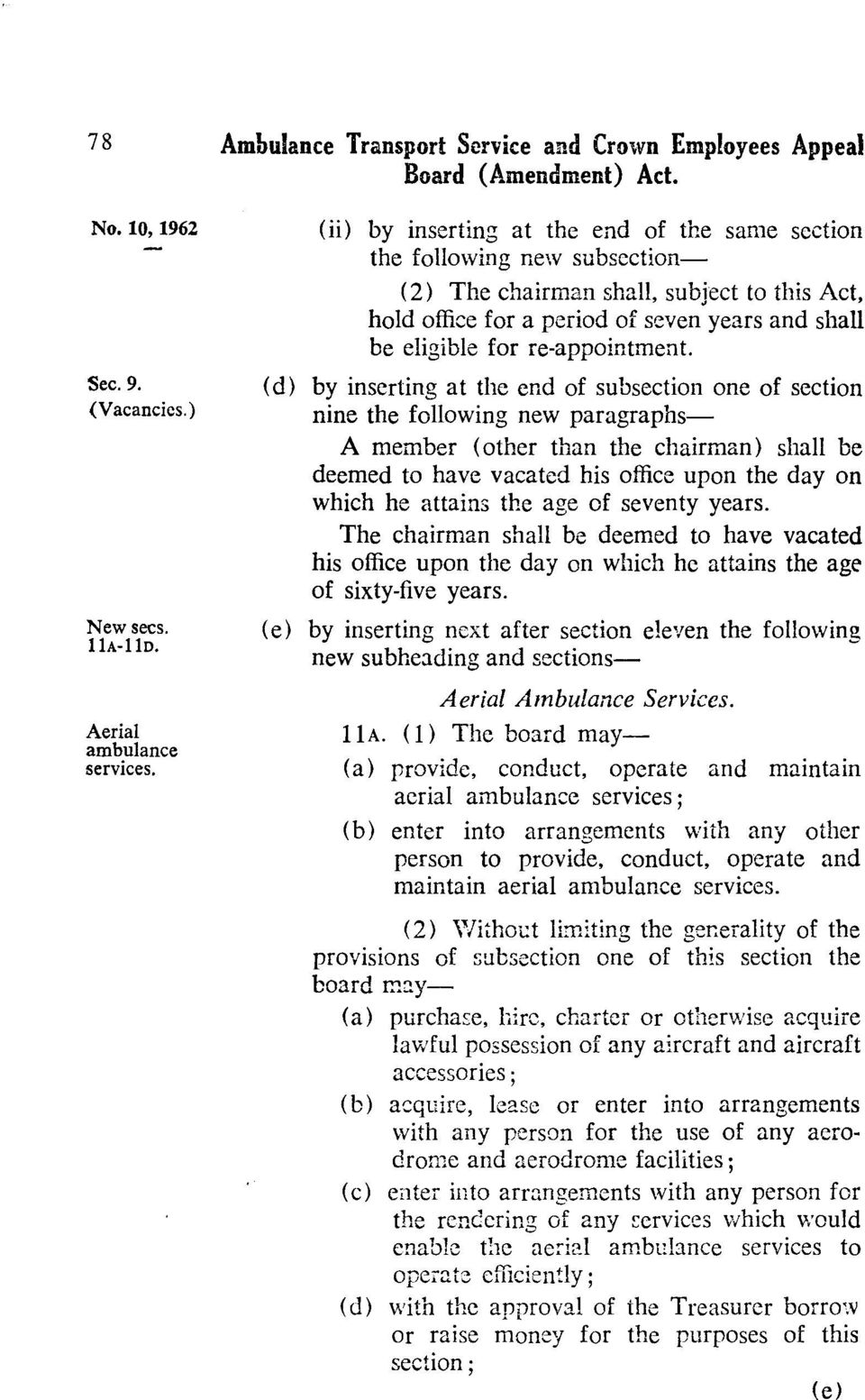 (d) by inserting at the end of subsection one of section nine the following new paragraphs A member (other than the chairman) shall be deemed to have vacated his office upon the day on which he
