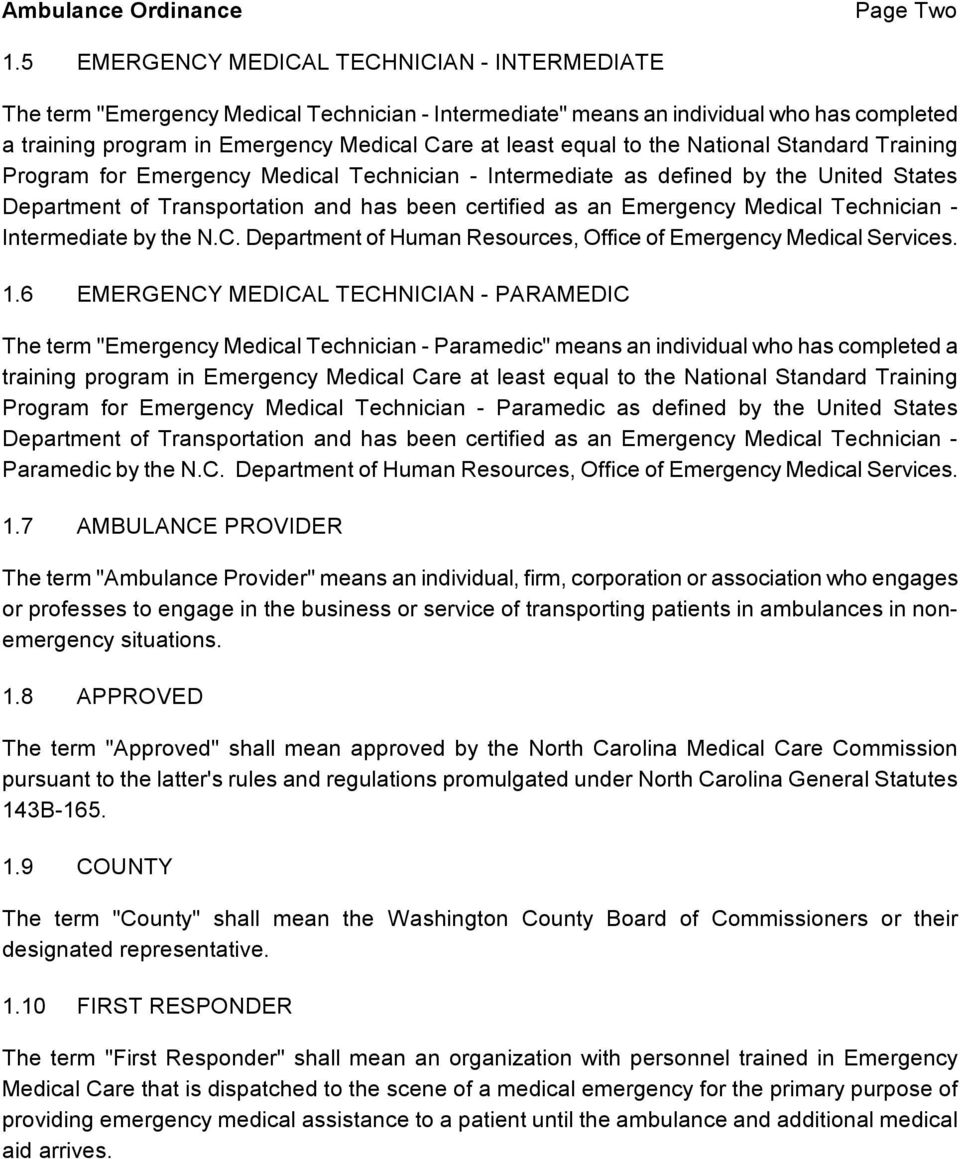 to the National Standard Training Program for Emergency Medical Technician - Intermediate as defined by the United States Department of Transportation and has been certified as an Emergency Medical