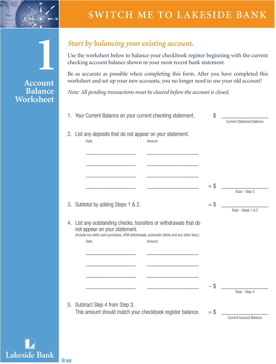 Be as accurate as possible when completing this form. After you have completed this worksheet and set up your new accounts, you no longer need to use your old account!