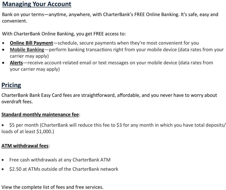 mobile device (data rates from your carrier may apply) Alerts receive account-related email or text messages on your mobile device (data rates from your carrier may apply) Pricing CharterBank Bank