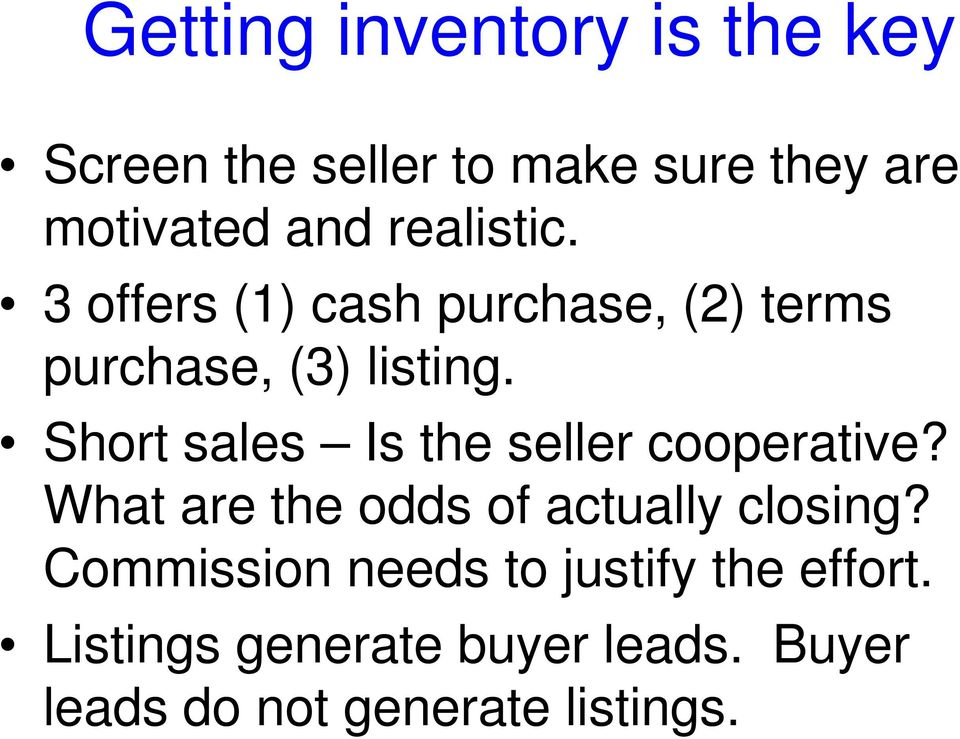 Short sales Is the seller cooperative? What are the odds of actually closing?
