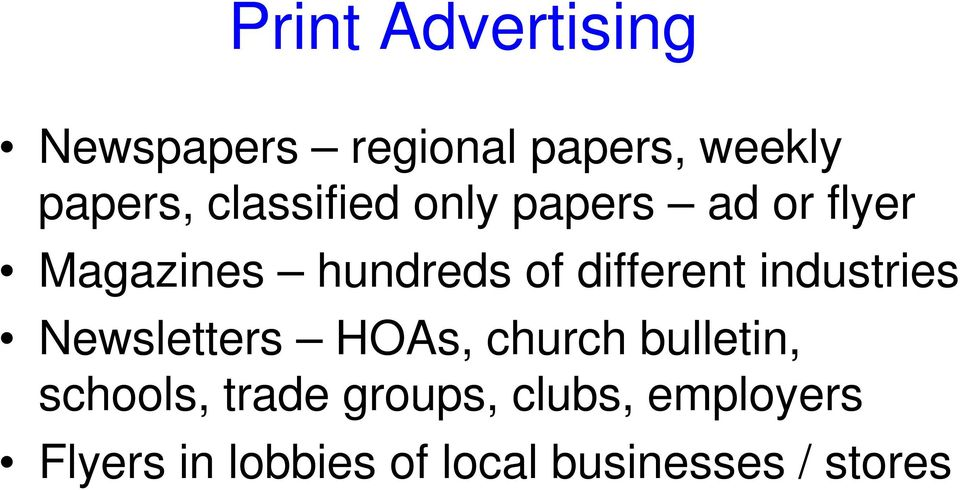 different industries Newsletters HOAs, church bulletin, schools,