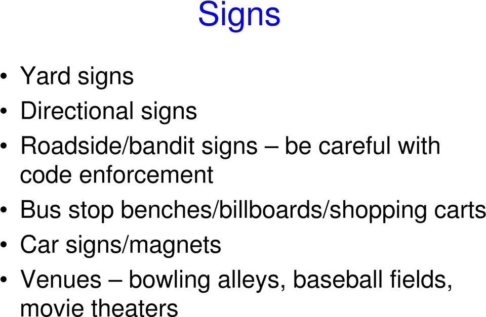 benches/billboards/shopping carts Car signs/magnets