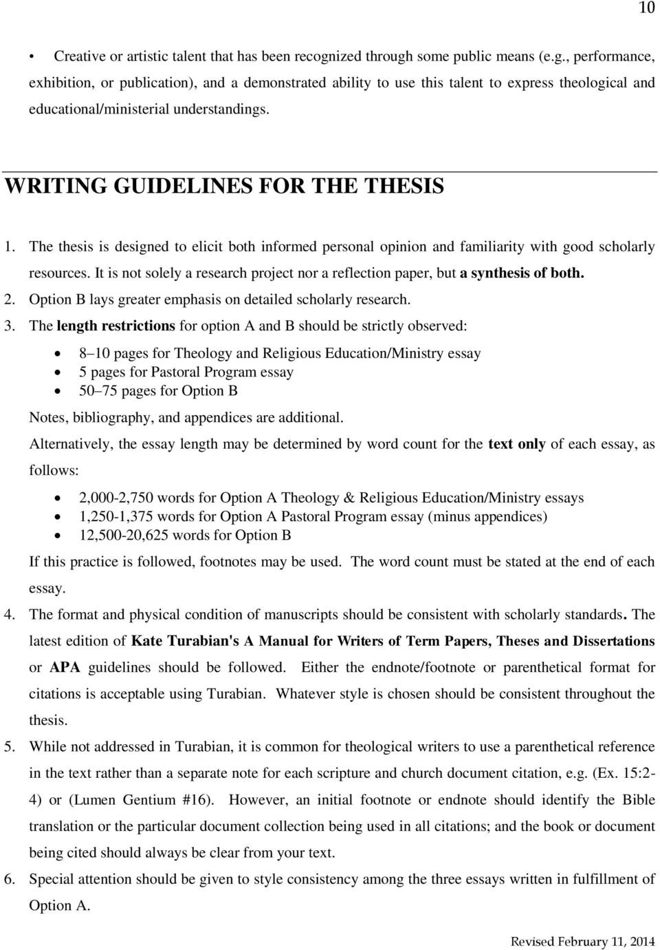 WRITING GUIDELINES FOR THE THESIS 1. The thesis is designed to elicit both informed personal opinion and familiarity with good scholarly resources.