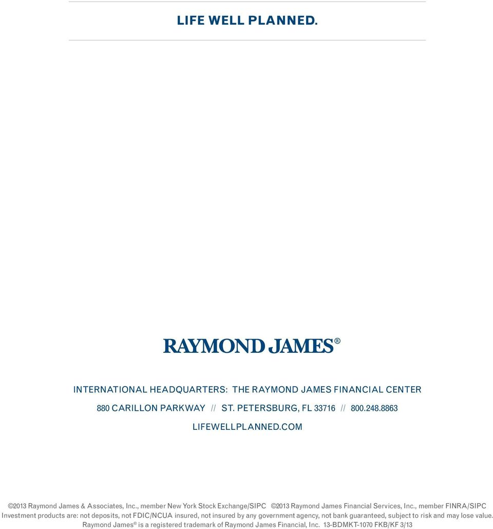 , member New York Stock Exchange/SIPC 2013 Raymond James Financial Services, Inc.