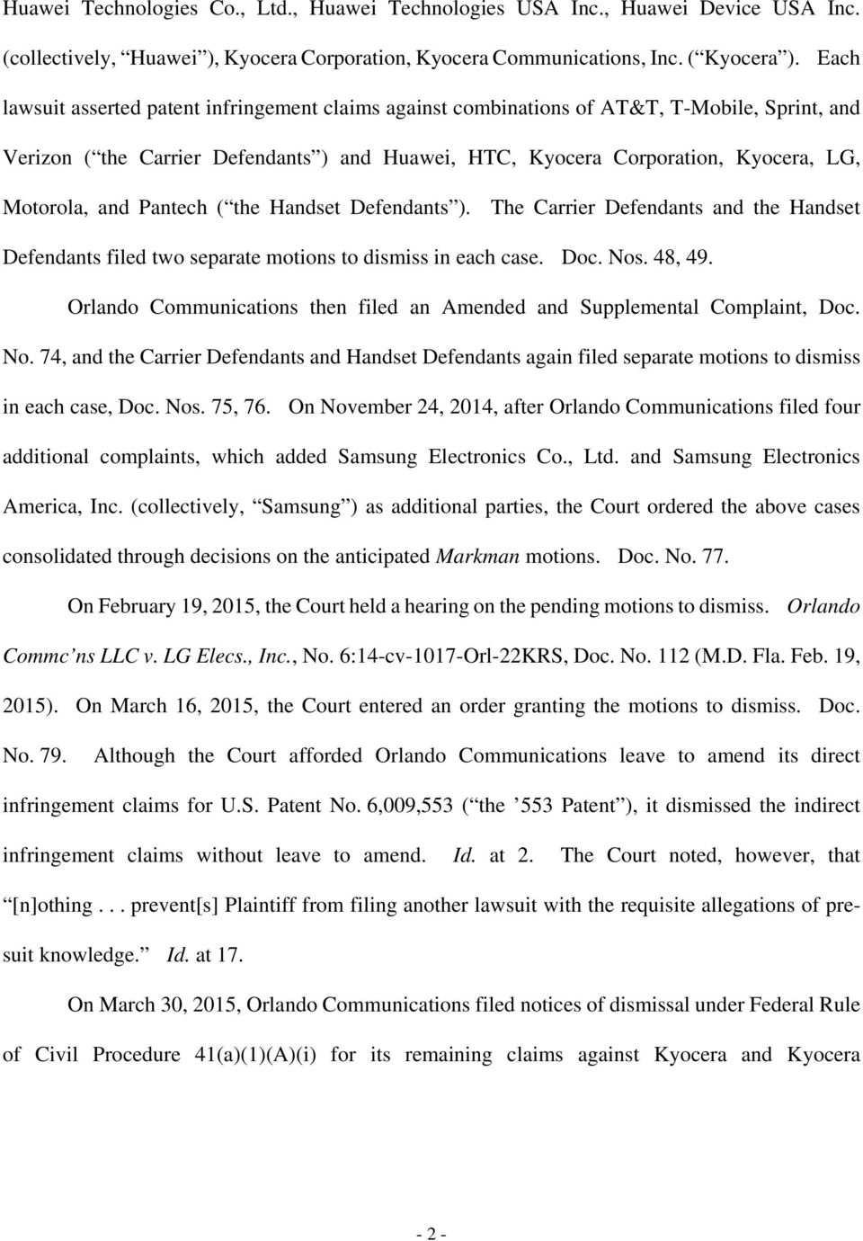 and Pantech ( the Handset Defendants ). The Carrier Defendants and the Handset Defendants filed two separate motions to dismiss in each case. Doc. Nos. 48, 49.
