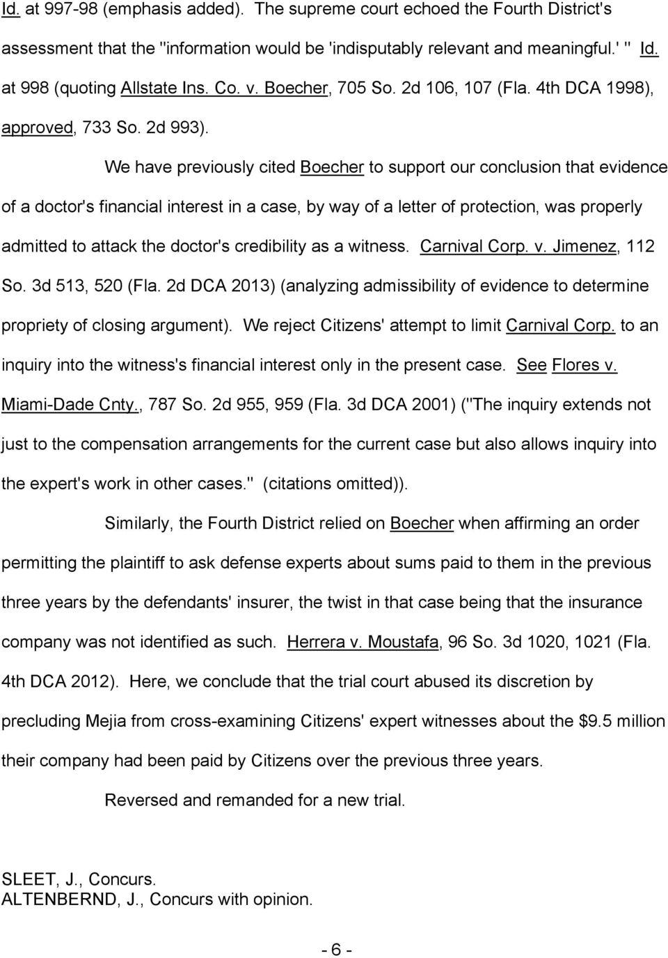 We have previously cited Boecher to support our conclusion that evidence of a doctor's financial interest in a case, by way of a letter of protection, was properly admitted to attack the doctor's