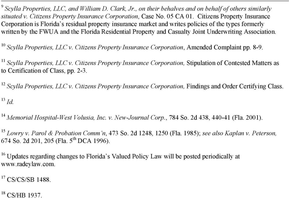 Joint Underwriting Association. 10 Scylla Properties, LLC v. Citizens Property Insurance Corporation, Amended Complaint pp. 8-9. 11 Scylla Properties, LLC v.