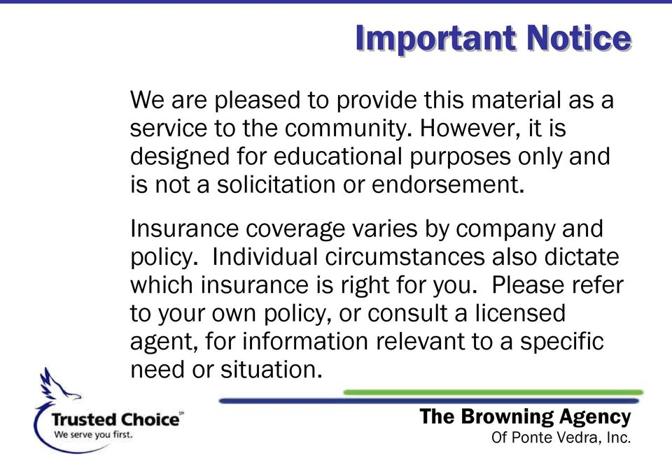 Insurance coverage varies by company and policy.