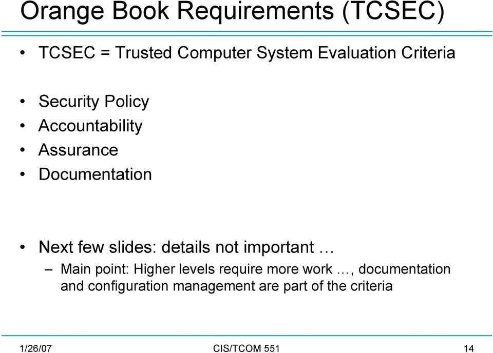 slides: details not important Main point: Higher levels require more work,