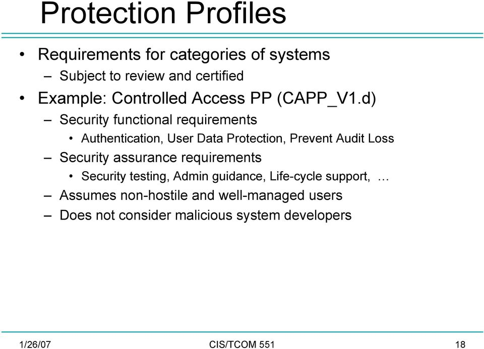 d) Security functional requirements Authentication, User Data Protection, Prevent Audit Loss Security