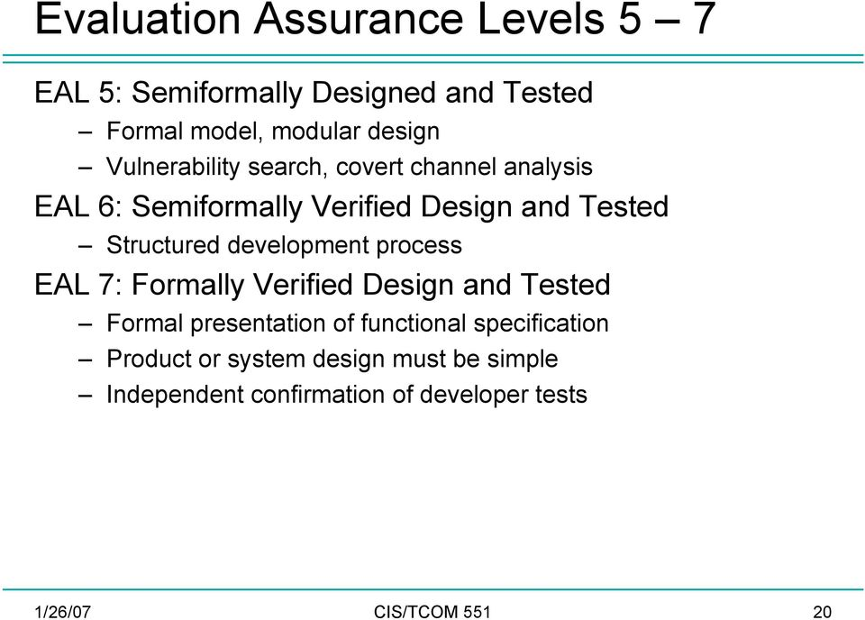 development process EAL 7: Formally Verified Design and Tested Formal presentation of functional