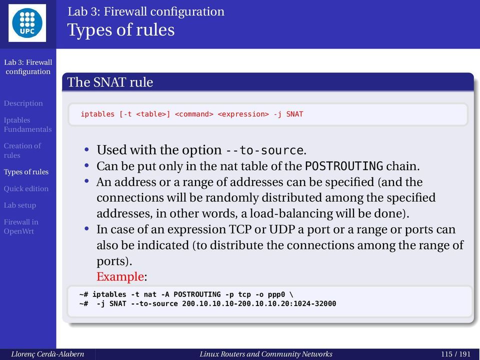 will be done). In case of an expression TCP or UDP a port or a range or ports can also be indicated (to distribute the connections among the range of ports).
