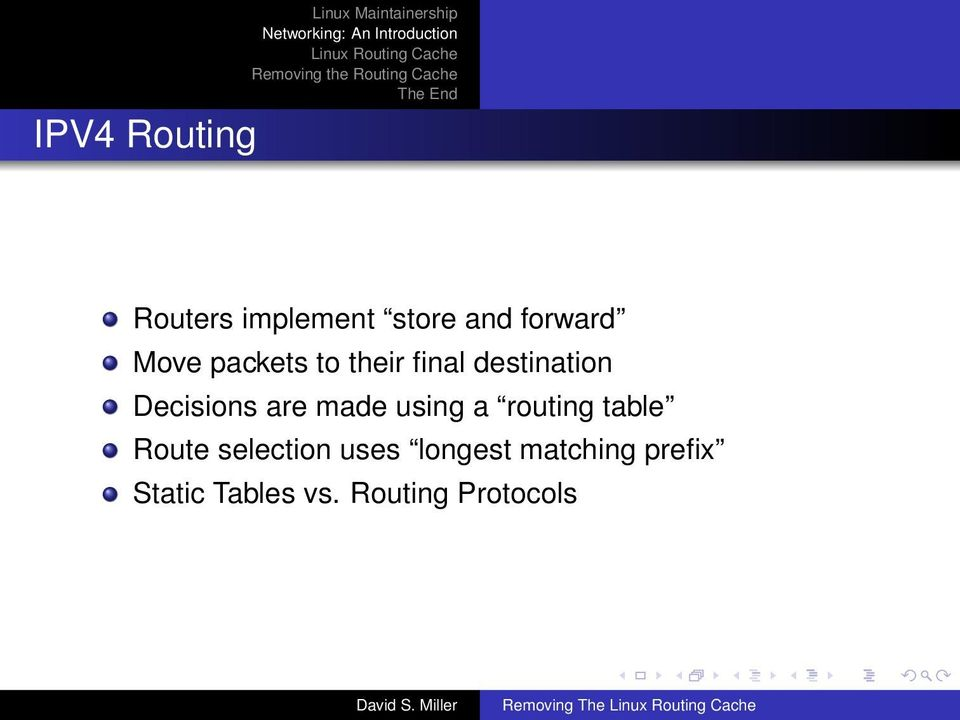 using a routing table Route selection uses longest