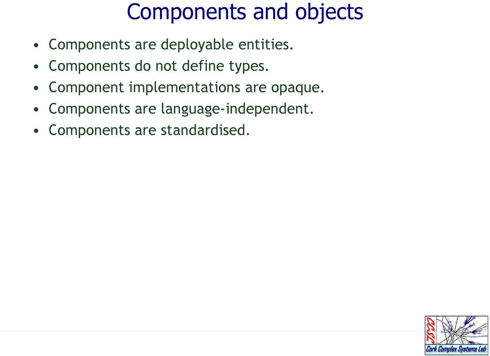 Component implementations are opaque.