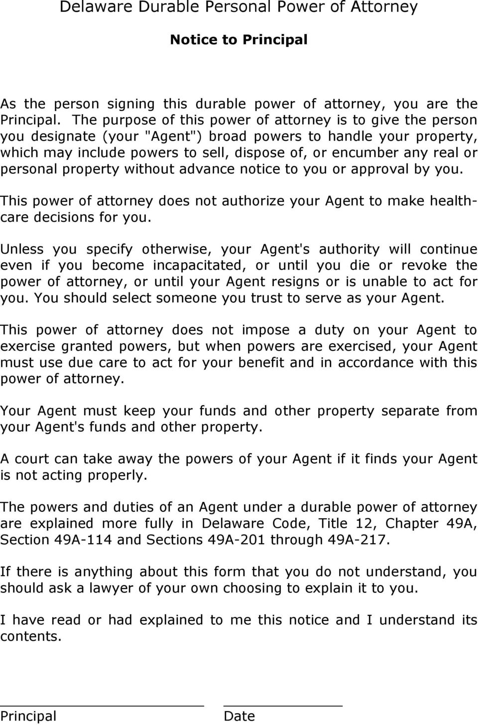 personal property without advance notice to you or approval by you. This power of attorney does not authorize your Agent to make healthcare decisions for you.