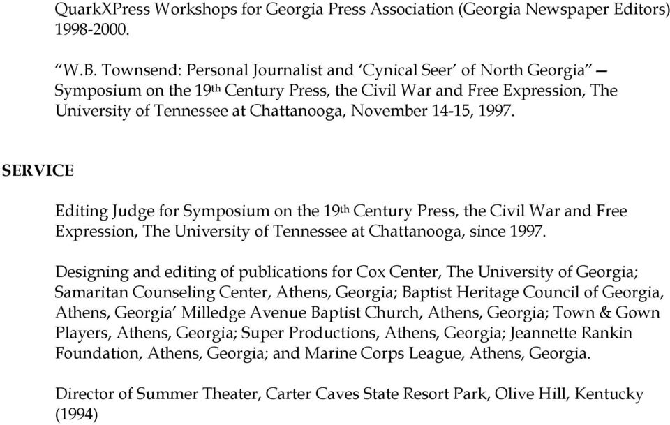 1997. SERVICE Editing Judge for Symposium on the 19 th Century Press, the Civil War and Free Expression, The University of Tennessee at Chattanooga, since 1997.