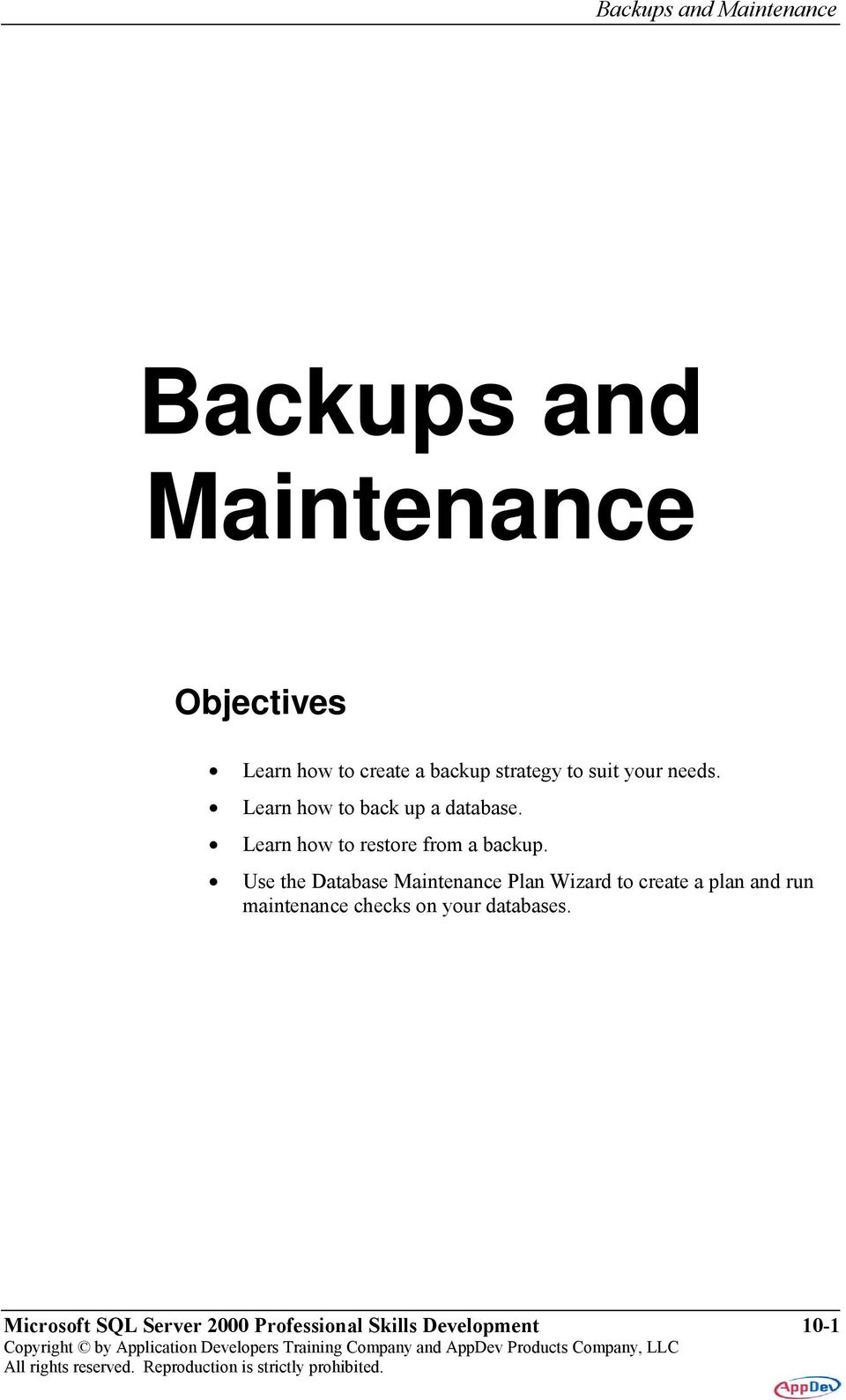 Learn how to restore from a backup.
