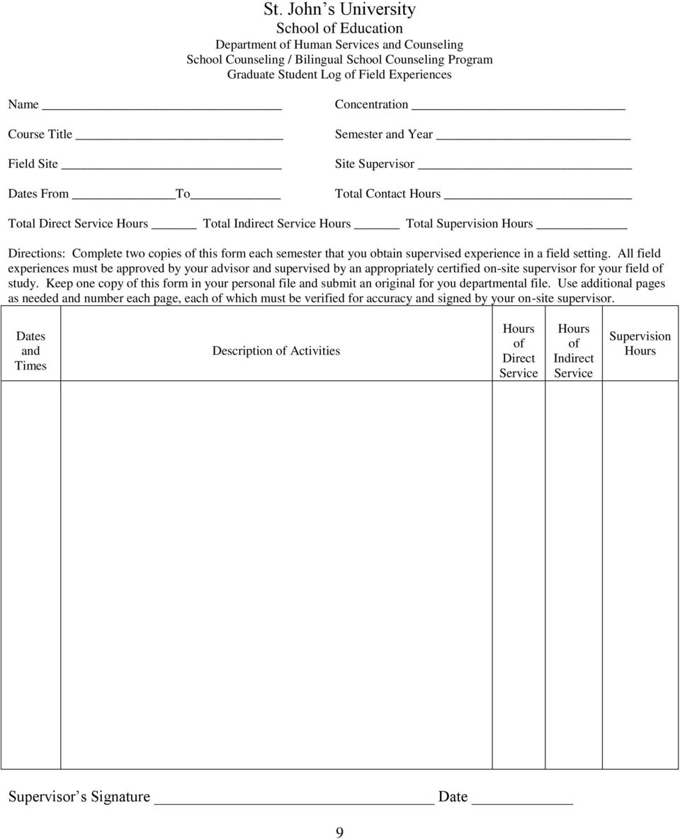 two copies of this form each semester that you obtain supervised experience in a field setting.