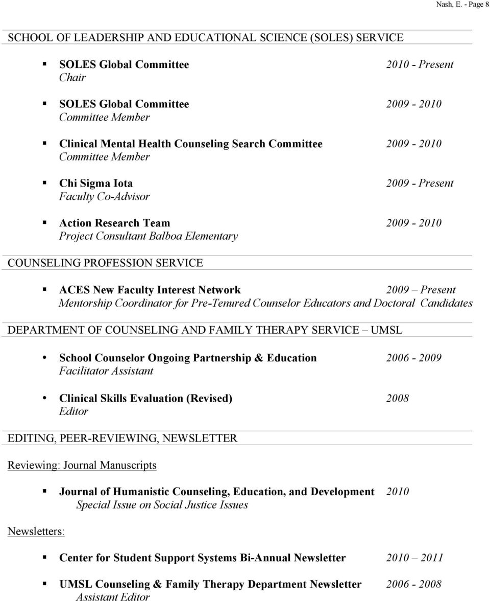 2009-2010 Chi Sigma Iota 2009 - Present Faculty Co-Advisor Action Research Team 2009-2010 Project Consultant Balboa Elementary COUNSELING PROFESSION SERVICE ACES New Faculty Interest Network 2009
