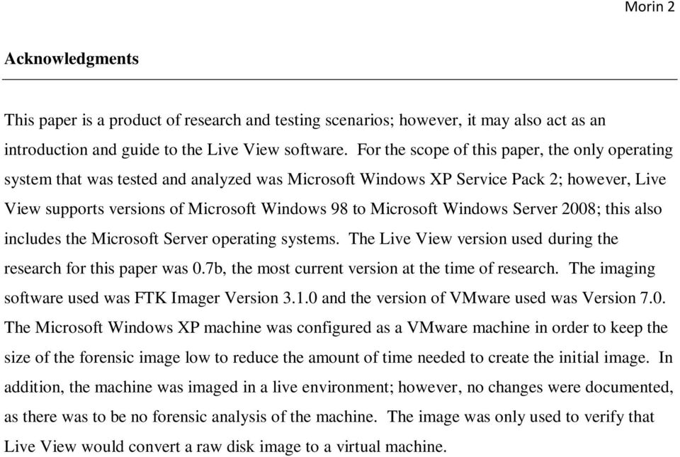 Windows Server 2008; this also includes the Microsoft Server operating systems. The Live View version used during the research for this paper was 0.