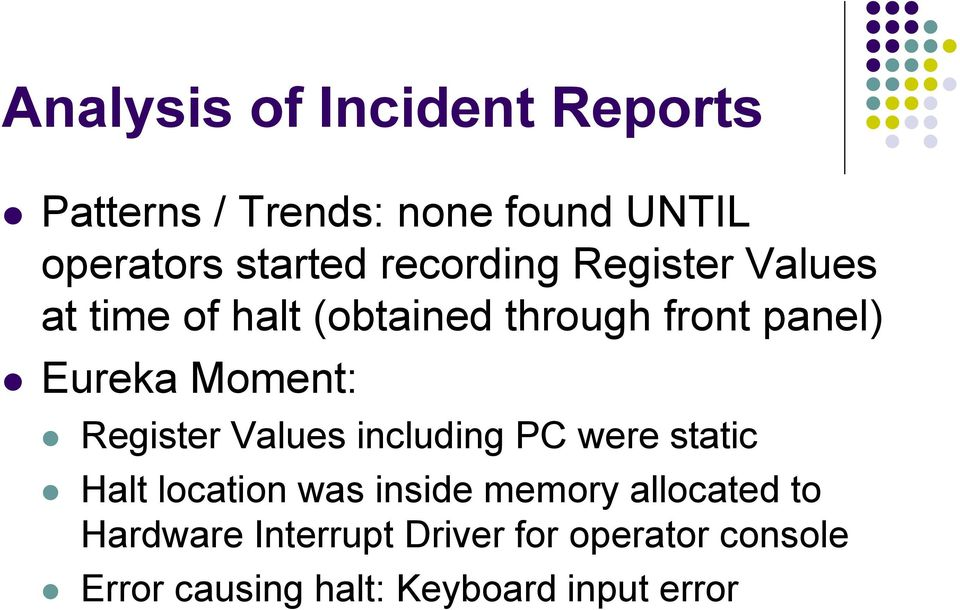 Moment: Register Values including PC were static Halt location was inside memory