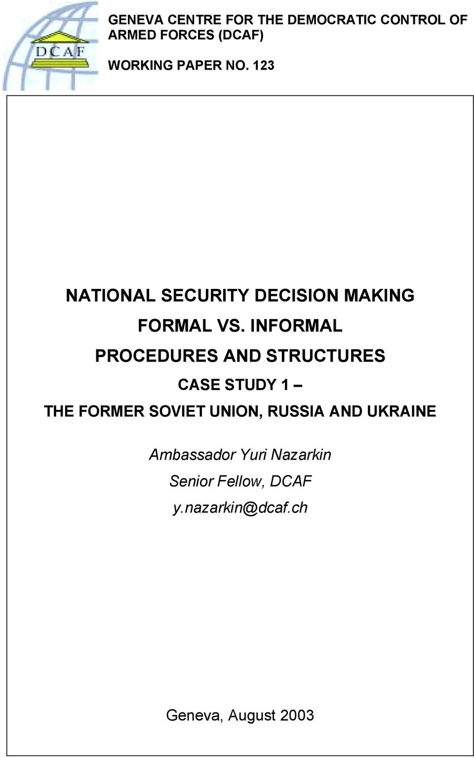 INFORMAL PROCEDURES AND STRUCTURES CASE STUDY 1 THE FORMER SOVIET UNION,