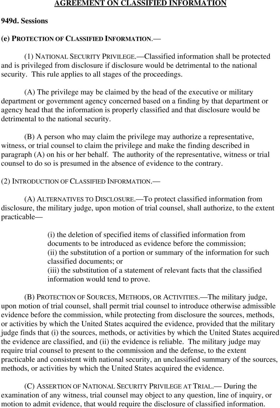 (A) The privilege may be claimed by the head of the executive or military department or government agency concerned based on a finding by that department or agency head that the information is