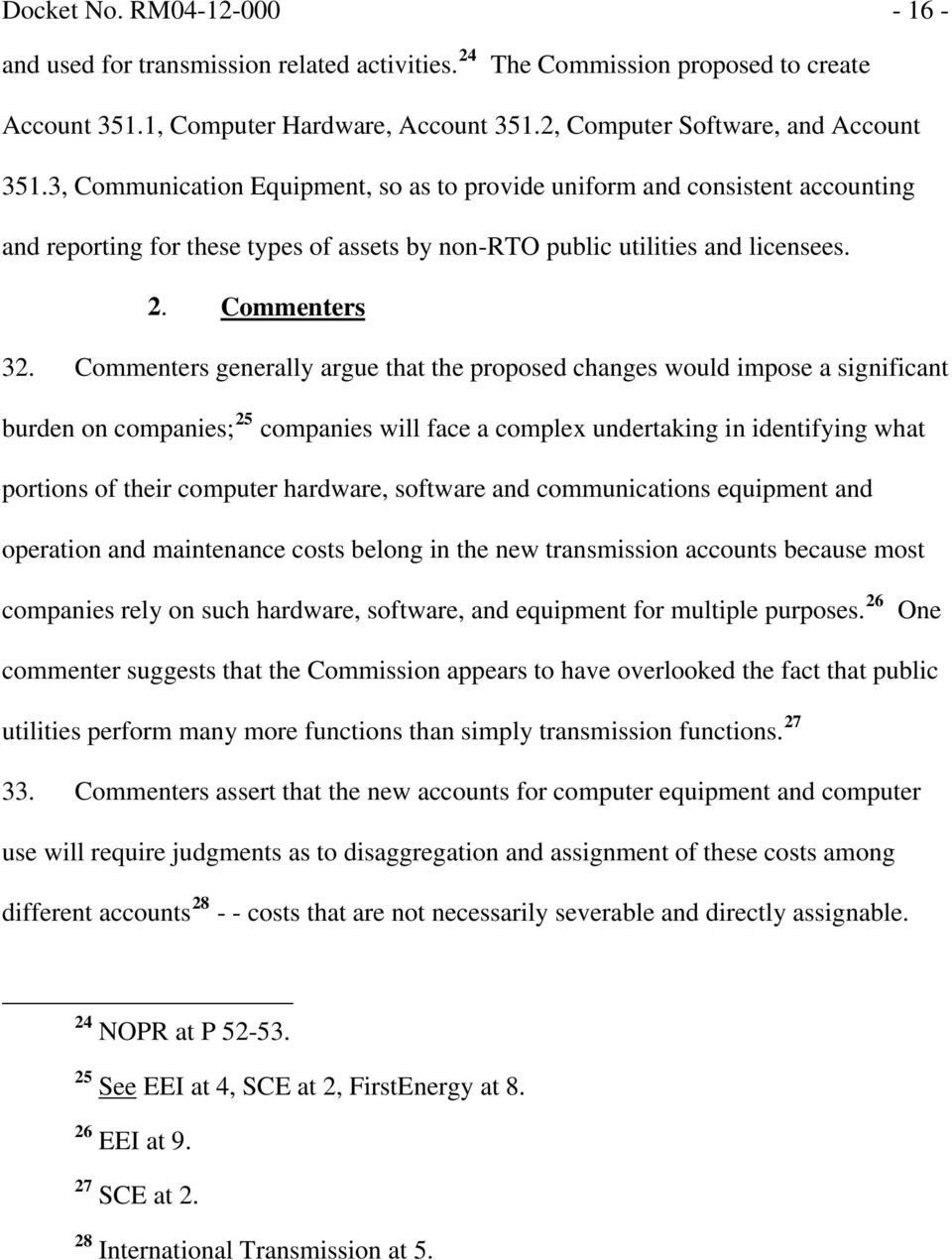 Commenters generally argue that the proposed changes would impose a significant burden on companies; 25 companies will face a complex undertaking in identifying what portions of their computer