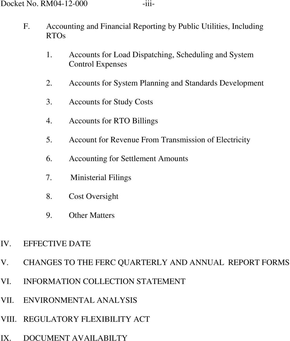 Accounts for RTO Billings 5. Account for Revenue From Transmission of Electricity 6. Accounting for Settlement Amounts 7. Ministerial Filings 8.