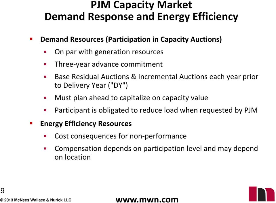 "Year (""DY"") Must plan ahead to capitalize on capacity value Participant is obligated to reduce load when requested by PJM"