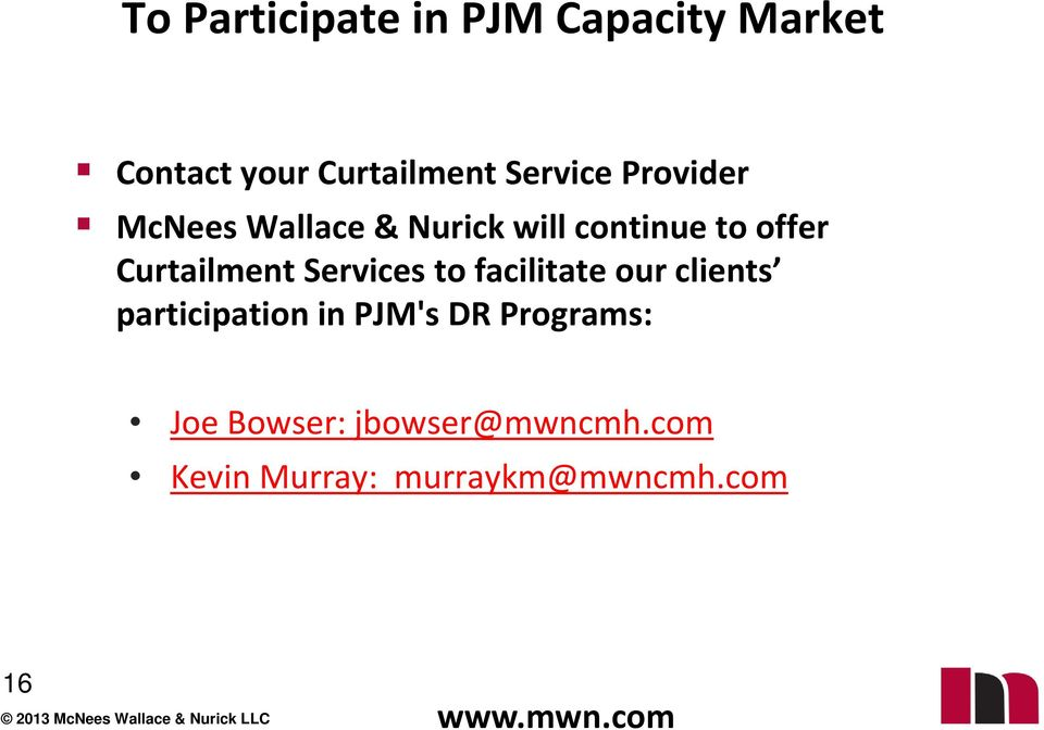 Curtailment Services to facilitate our clients participation in PJM's