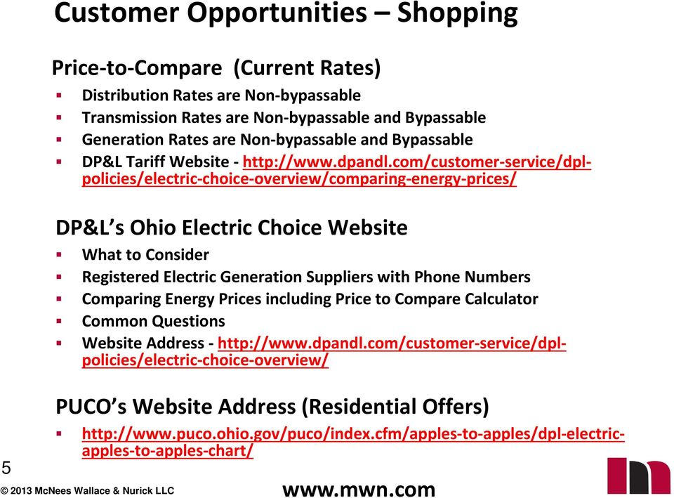 com/customer service/dplpolicies/electric choice overview/comparing energy prices/ DP&L s Ohio Electric Choice Website What to Consider Registered Electric Generation Suppliers with Phone