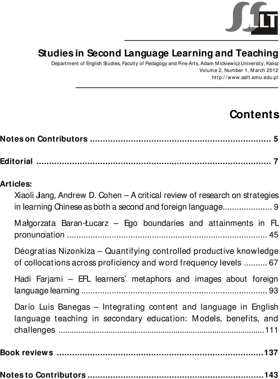 Cohen A critical review of research on strategies in learning Chinese as both a second and foreign language... 9 Ma gorzata Baran- ucarz Ego boundaries and attainments in FL pronunciation.