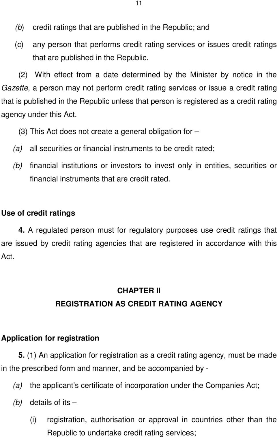 person is registered as a credit rating agency under this Act.