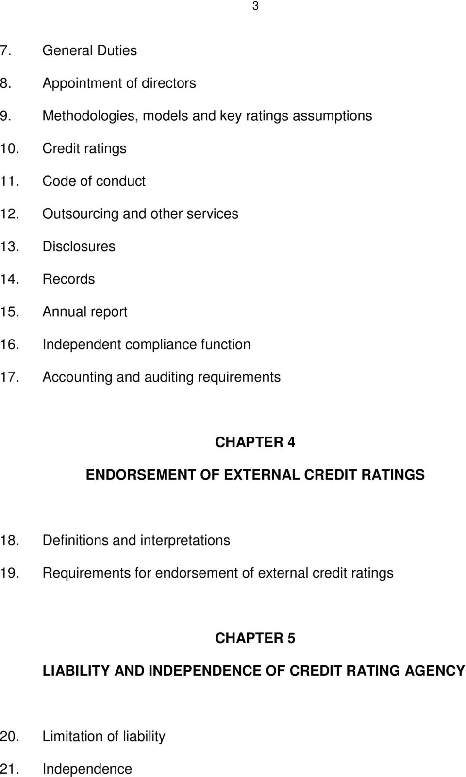 Accounting and auditing requirements CHAPTER 4 ENDORSEMENT OF EXTERNAL CREDIT RATINGS 18. Definitions and interpretations 19.