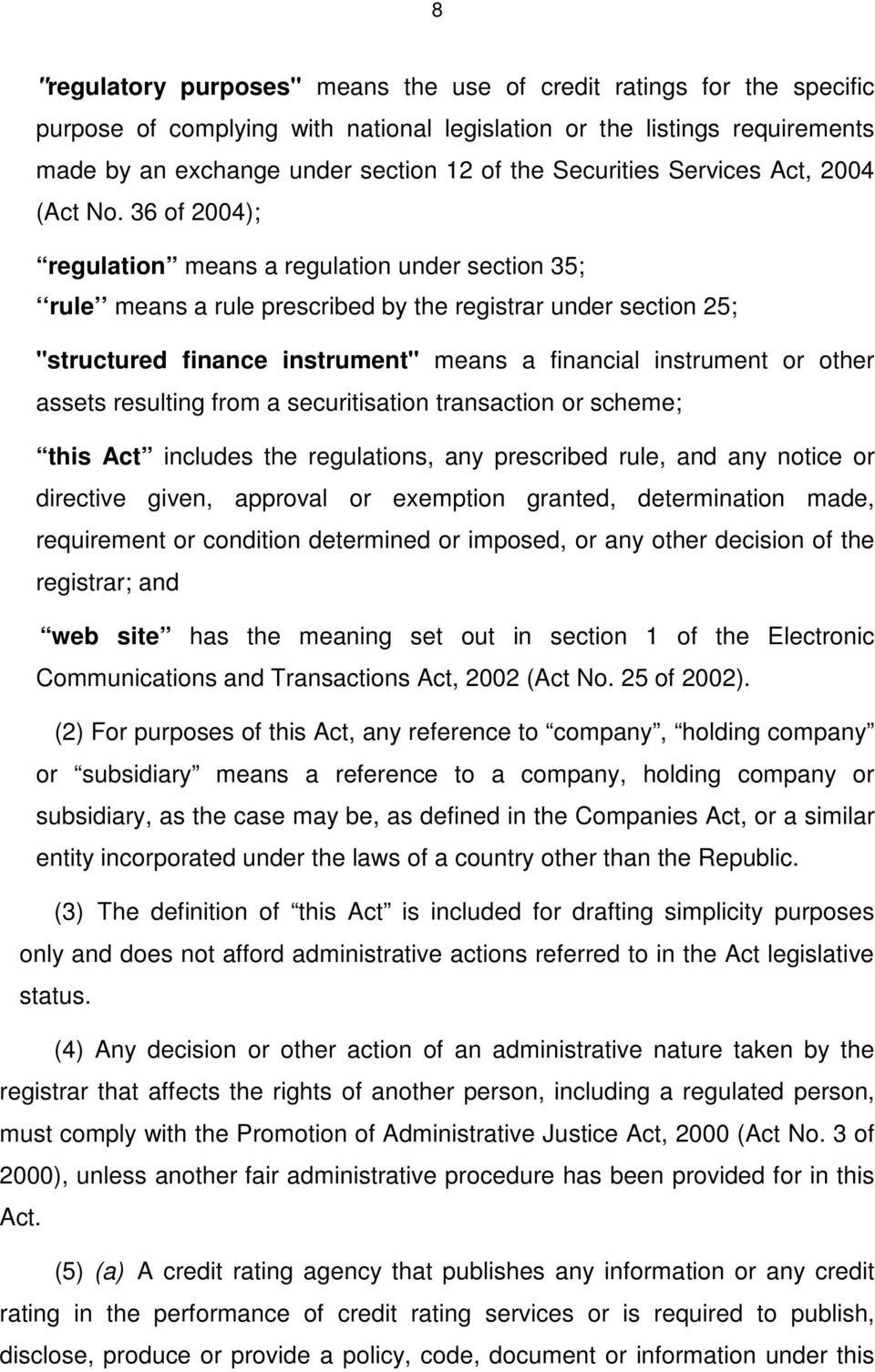 "36 of 2004); regulation means a regulation under section 35; rule means a rule prescribed by the registrar under section 25; ""structured finance instrument"" means a financial instrument or other"