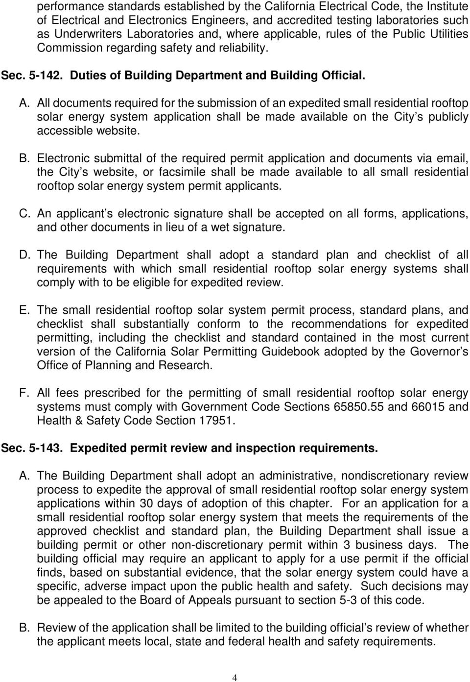 All documents required for the submission of an expedited small residential rooftop solar energy system application shall be made available on the City s publicly accessible website. B.